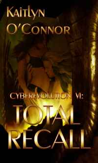 Cyberevolution Book VI: Total Recall